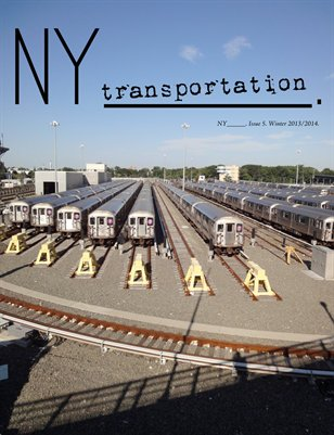NY_____. Issue 5/Fall 2013-Winter 2014. (Transportation)