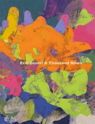 Eric Dever: A Thousand Nows