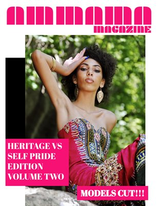 AMMA MA MAGAZINE: HERITAGE VS SELF - PRIDE EDITION VOLUME TWO MODELS CUT!!!