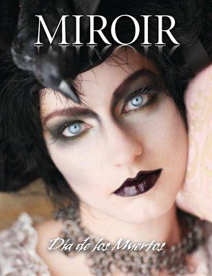MIROIR MAGAZINE • Dia de los Muertos • Mortal Coil by Nina Pak and Helene Hawthorne