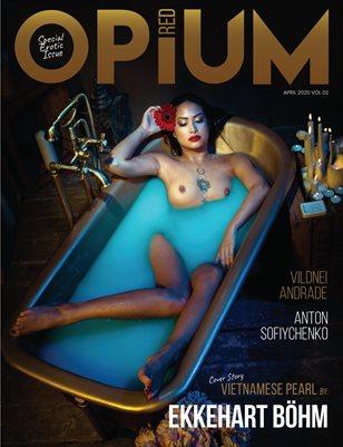 Opium Red Magazine #04 April 2020 Special Erotic Issue Vol 02