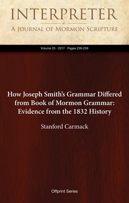 How Joseph Smith's Grammar Differed from Book of Mormon Grammar: Evidence from the 1832 History
