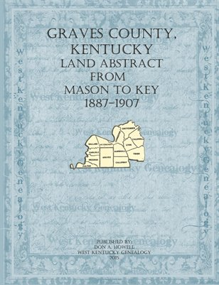 1887-1907 Mason to Key Land Abstracts, Graves County, Kentucky