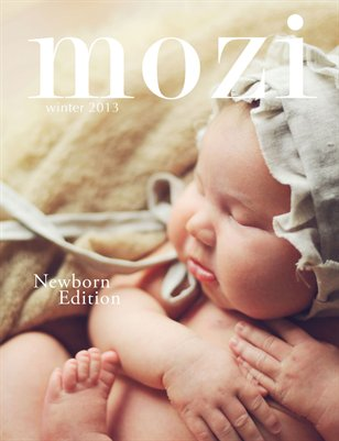 Mozi Magazine, Winter 2013 - Newborn Edition