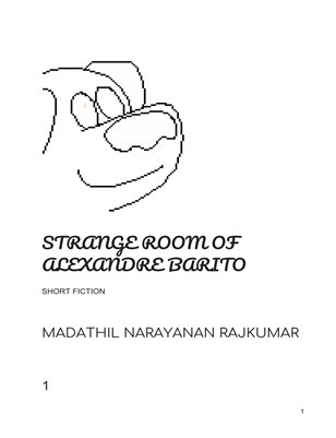 STRANGE ROOM OF ALEXANDRE BARITO[SHORT FICTION]