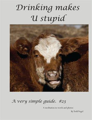 Drinking makes U Stupid