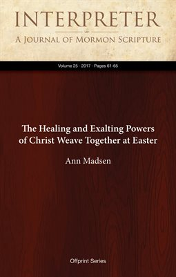 The Healing and Exalting Powers of Christ Weave Together at Easter