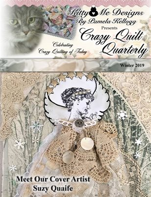 Crazy Quilt Quarterly Magazine Winter 2019
