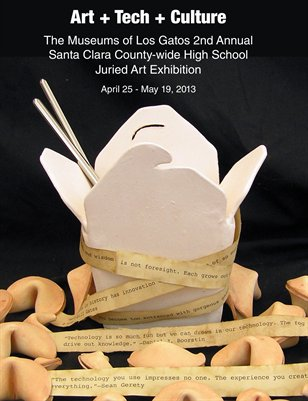 ART + TECH + CULTURE: The Museums of Los Gatos 2nd Annual  Santa Clara County-wide High School Juried Art Exhibition