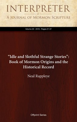 """Idle and Slothful Strange Stories"": Book of Mormon Origins and the Historical Record"