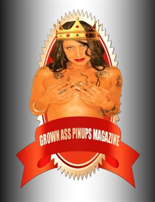 Grown Ass Pinups Magazine:The Original Edition