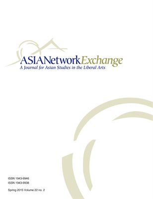 22. 2 (2015) ASIANetwork Exchange: A Journal for Asian Studies in the Liberal Arts