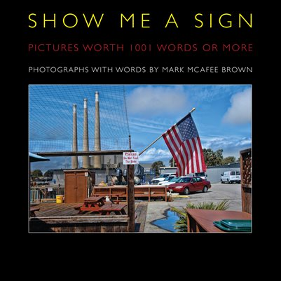 Show Me A Sign - Photographs with Words