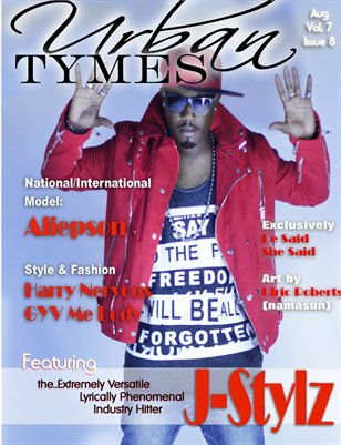 Urban Tymes August 2015 Issue Featuring J-Stylz