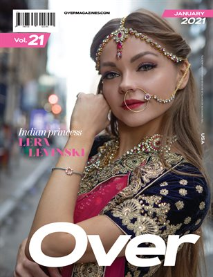 JANUARY 2021 Issue (Vol – 21) | OVER Magazines