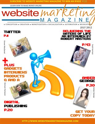 Website Marketing Magazine - July 2012 Edition - Learn How To Make Money Online