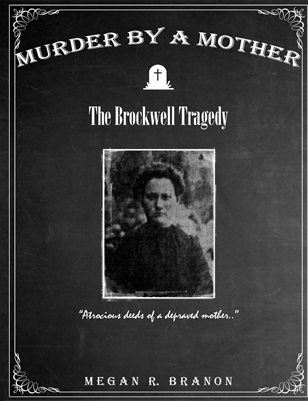 Murder By A Mother: The Brockwell Tragedy