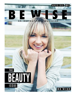 BE WISE Magazine Issue 11 - THE BEAUTY ISSUE