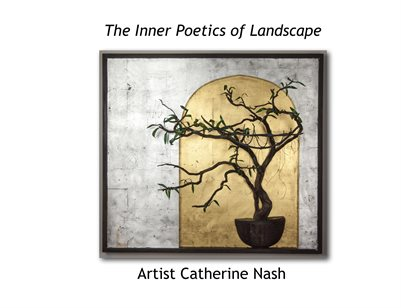 The Inner Poetics of Landscape. Artwork by Catherine Nash