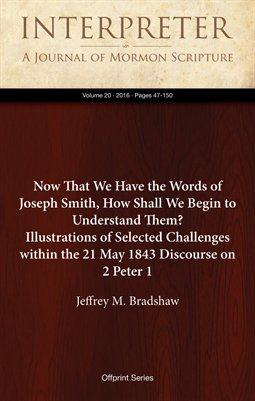 Now That We Have the Words of Joseph Smith, How Shall We Begin to Understand Them