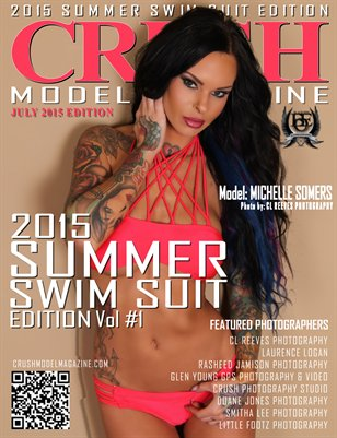 CRUSH MODEL MAGAZINE 2015 SUMMER SWIM SUIT EDITION VOL #1