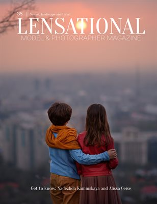 LENSATIONAL Model and Photographer Magazine #38 Issue | Sunset, landscape and travel - May 2020