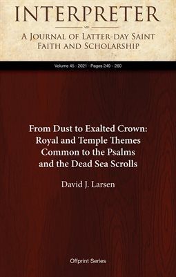 From Dust to Exalted Crown: Royal and Temple Themes Common to the Psalms and the Dead Sea Scrolls