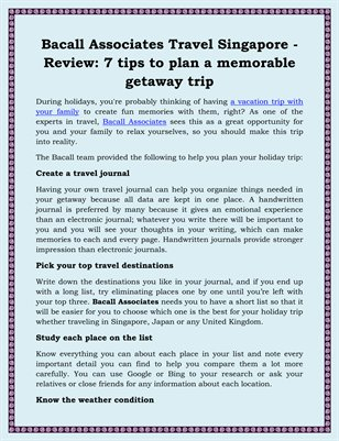 Bacall Associates Travel Singapore - Review: 7 tips to plan a memorable getaway trip