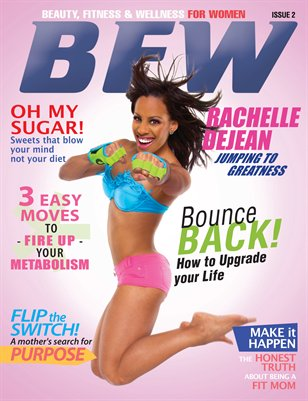 BFW Magazine Issue 2: Beauty, Fitness, & Wellness for Women featuring Rachelle Dejean