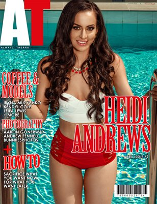 Alwayz Therro - Heidi Andrews - April 2016 - Issue 69