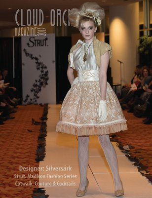 Cloud Orchid Magazine Special Issue: Silversärk -  Strut. Madison Fashion Series Catwalk, Couture & Cocktails