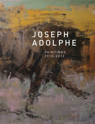 Joseph Adolphe | Paintings 2010–2012