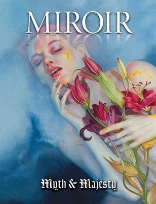 MIROIR MAGAZINE • Myth & Majesty • Kari-Lise Alexander