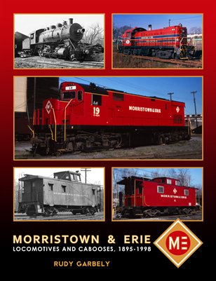 Morristown & Erie Locomotives and Cabooses, 1895-1998