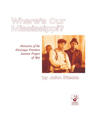 Where Is Our Mississippi? Mississippi Freedom Summer 1964