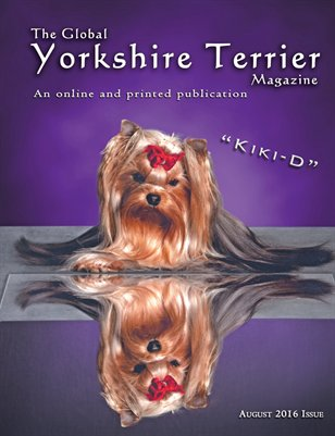 The Global Yorkshire Terrier Magazine -AUGUST 2016