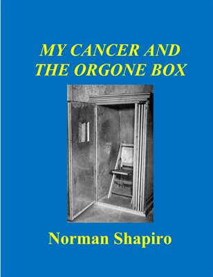 My Cancer and the Orgone Box
