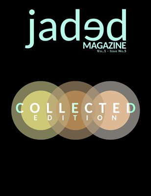 Jaded Magazine Vol.1 No.5 - COLLECTED EDITION - Winter 2021
