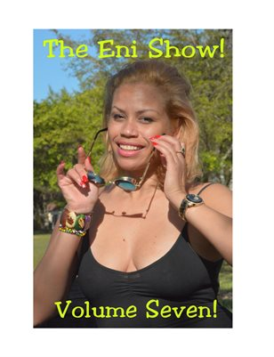 The Eni Show! number SEVEN!