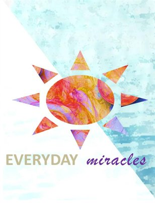 Everyday Miracles Week One