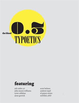 the bleed 0.3: typoetics