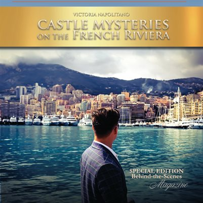 Castle Mysteries on the French Riviera Behind-the-Scenes  The Magazine