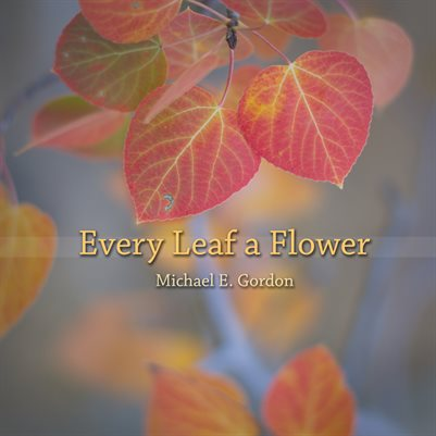 Every Leaf a Flower