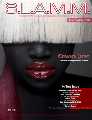 S.L.A.M.M. - Support Local Artists Movement Magazine Spring 2013 / Kareem Quow Cover