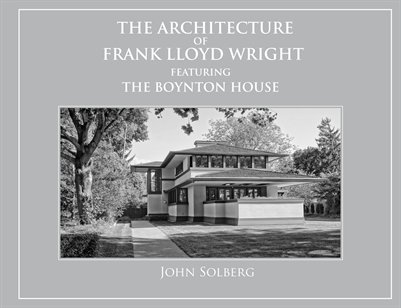 The Architecture of Frank Lloyd Wright featuring The Boynton House