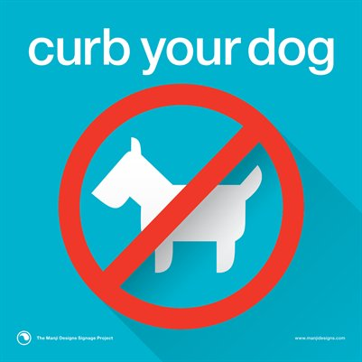 "Curb Your Dog/No Pets - Small 8x8"" Sign"