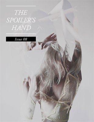 Issue 08 -THE SPOILER'S HAND Spring 2015