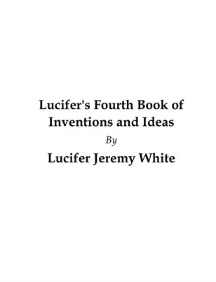 Lucifer's Fourth Book of Inventions and Ideas
