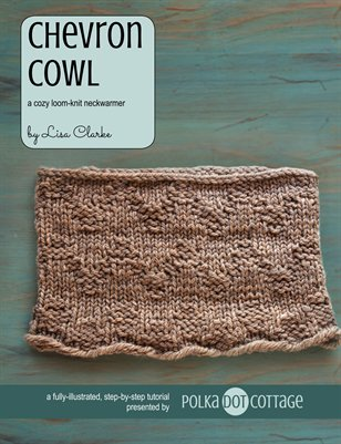 Chevron Cowl Loom Knitting Pattern and Tutorial
