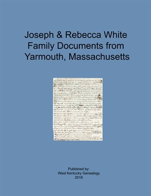 JOSEPH & REBECCA WHITE FAMILY DOCUMENTS FROM YARMOUTH, MASSACHUSETTS